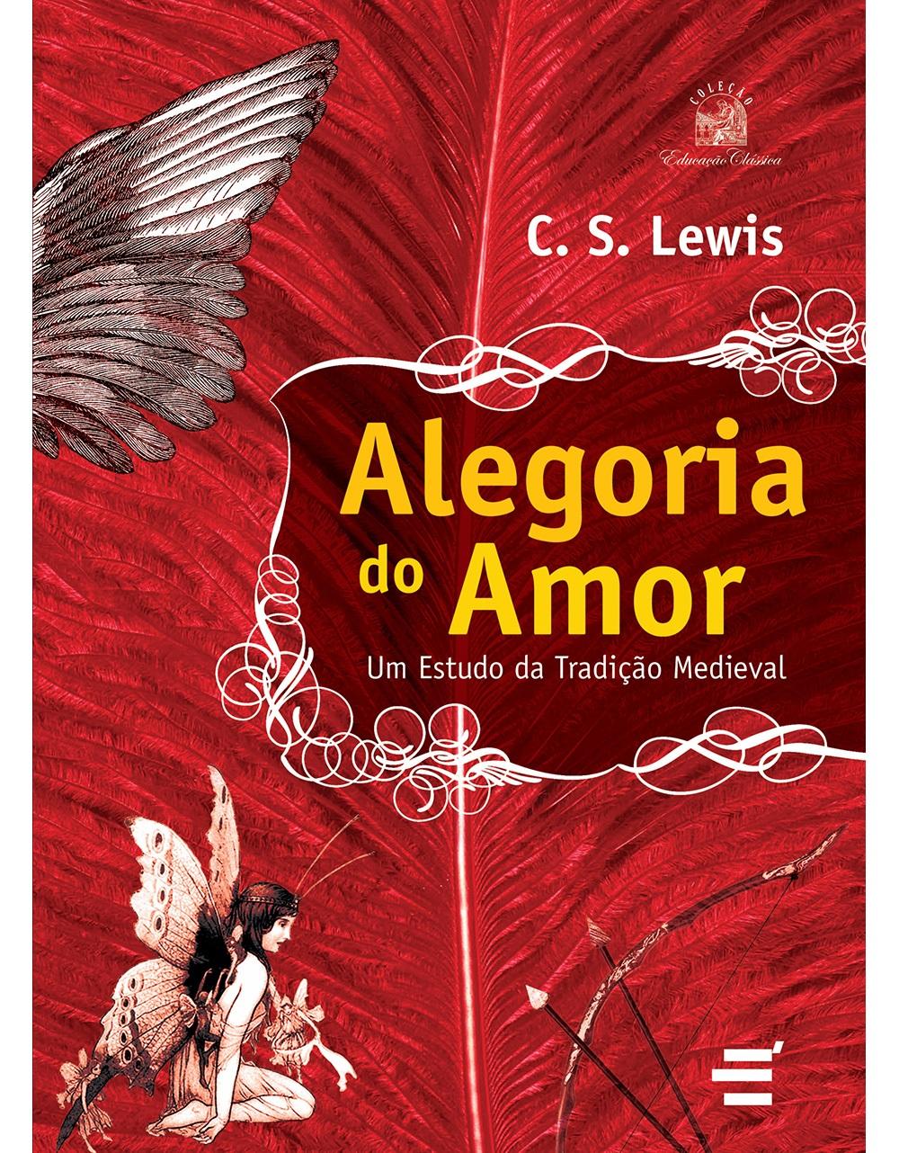 C.S. Lewis Alegoria do amor